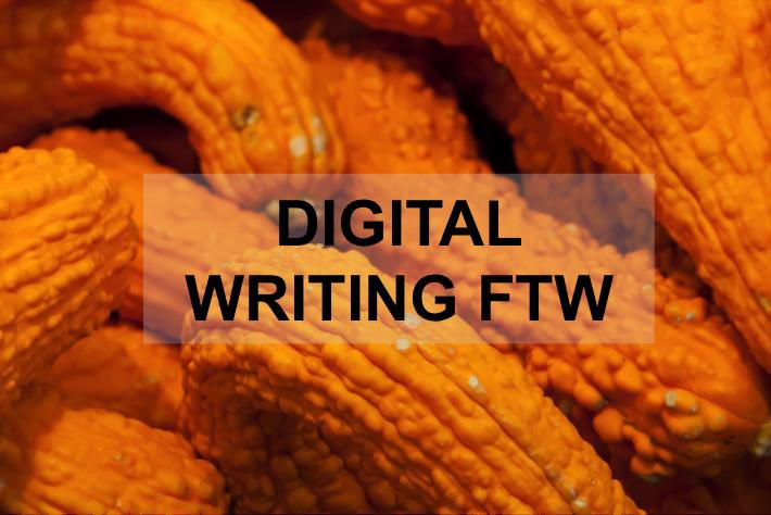 "Bumpy orange squash overlaid with words \""Digital writing FTW\"""