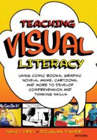 Teacing Visual Literacy - Nancy Frey and Douglass Fisher