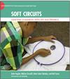 Soft Circuits: Crafting E-Fashion with DIY Electronics